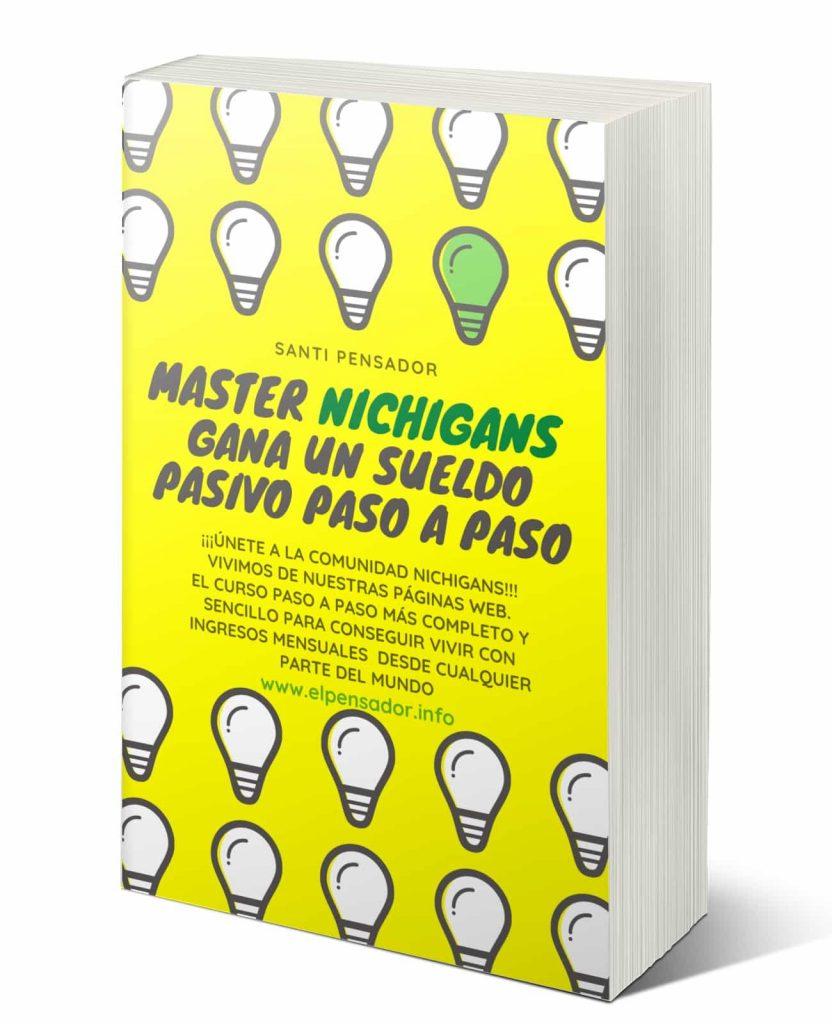 Master Curso Online Nichigans gana un sueldo pasivo paso a paso www.elpensador.info Santiago Alvarez ebook online